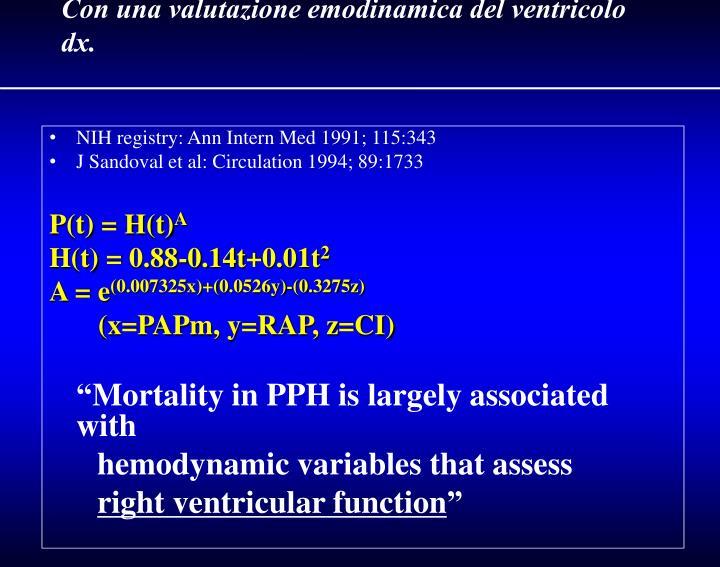 Con una valutazione emodinamica del ventricolo dx.