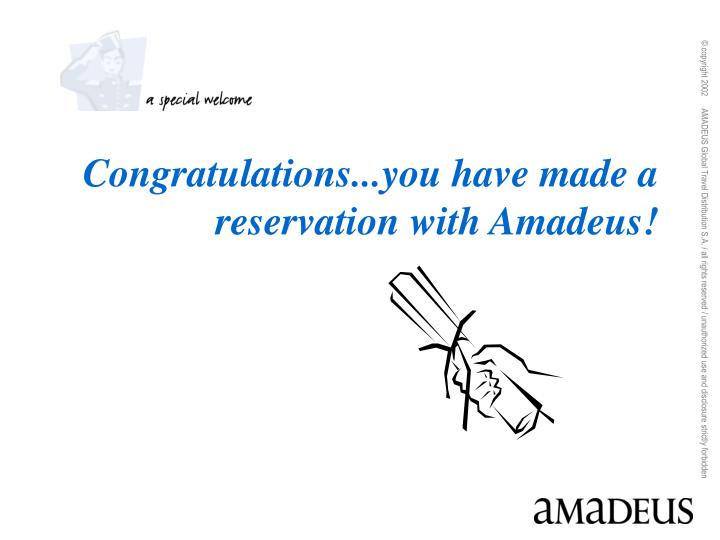 Congratulations...you have made a reservation with Amadeus!