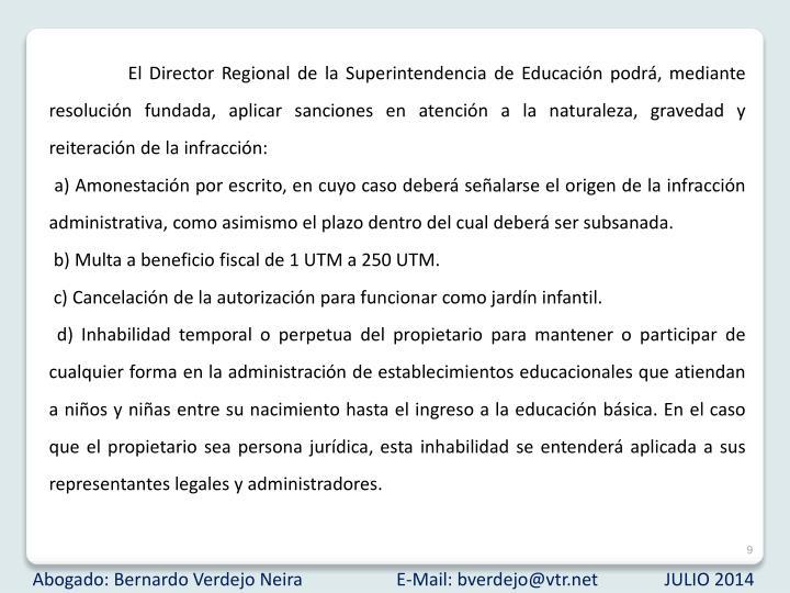 El Director Regional de la Superintendencia de Educación
