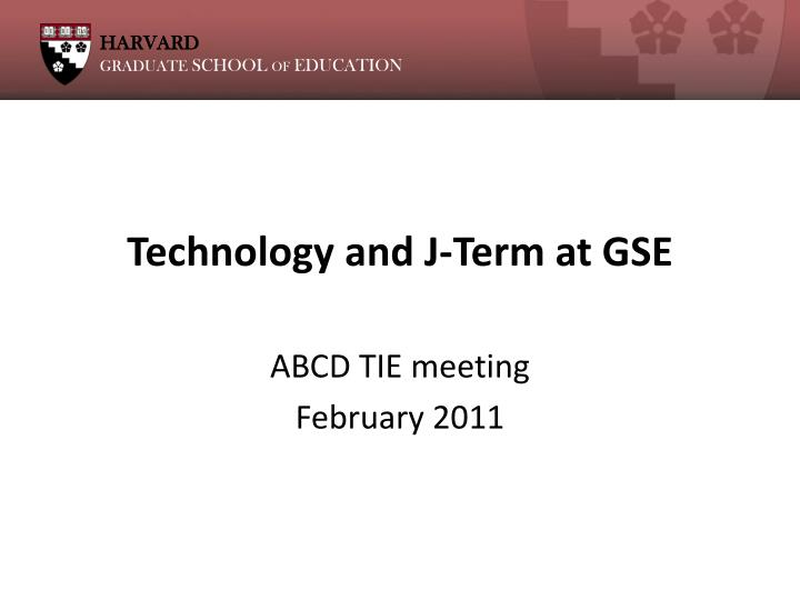 Technology and j term at gse