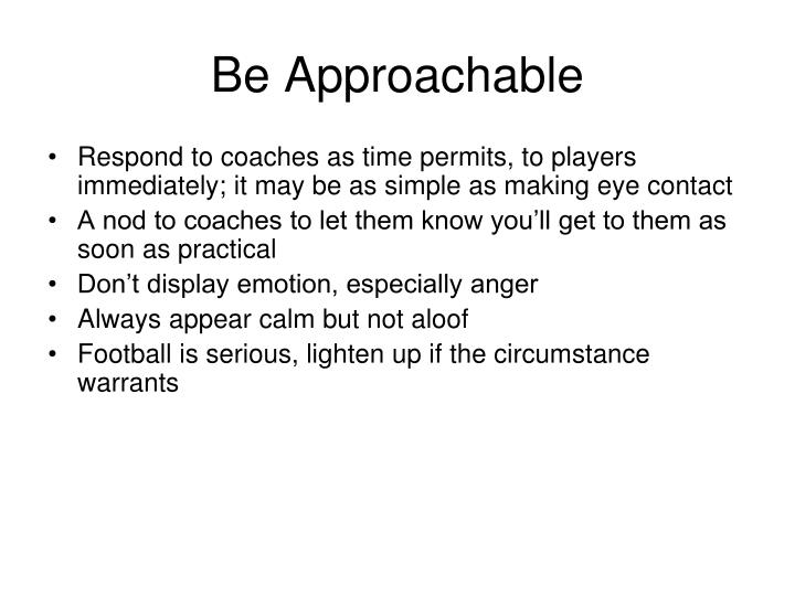 Be Approachable