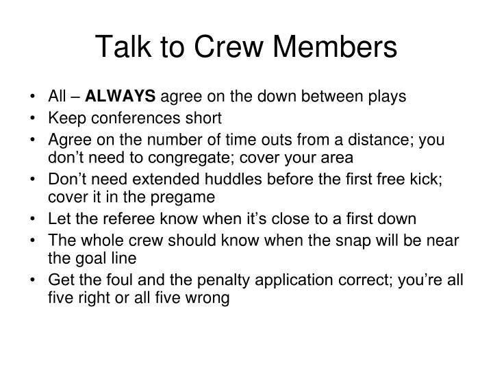 Talk to Crew Members