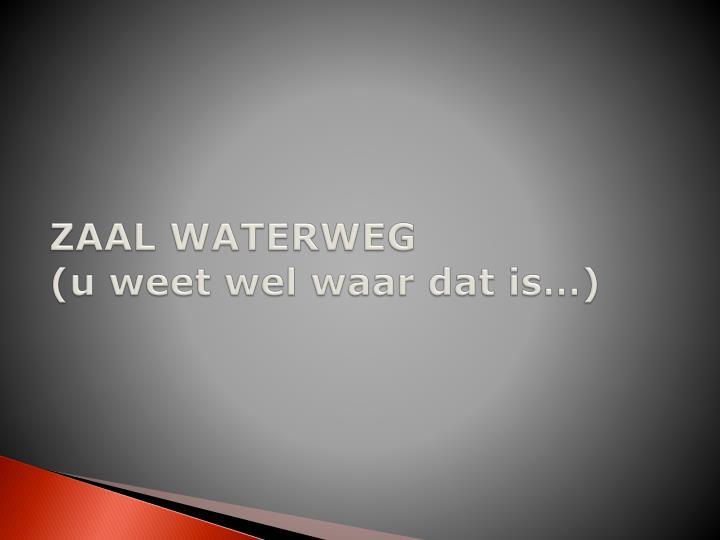 ZAAL WATERWEG