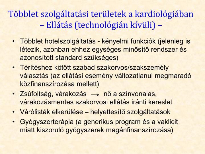 Többlet szolgáltatási területek a kardiológiában – Ellátás (technológián kívüli) –