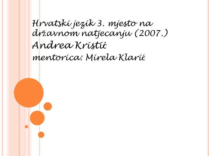 Hrvatski jezik 3. mjesto na državnom natjecanju (2007.)