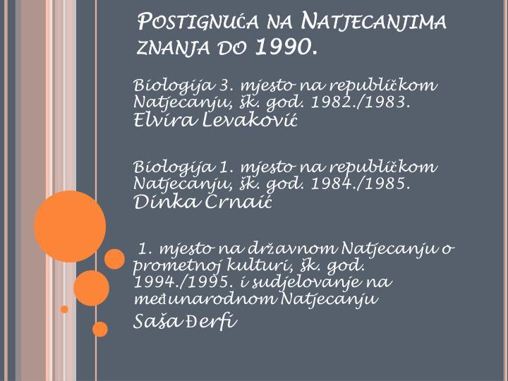 Postignuća na Natjecanjima znanja do 1990.