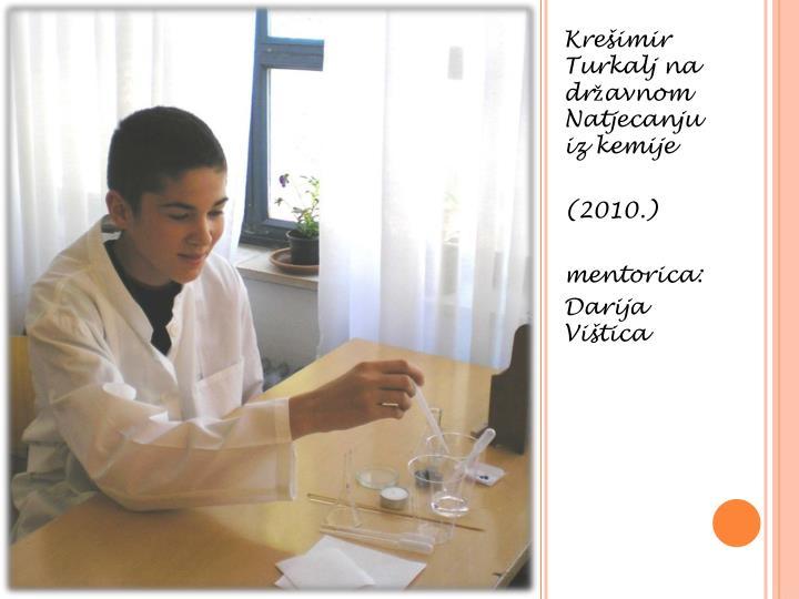 Krešimir Turkalj na državnom Natjecanju iz kemije