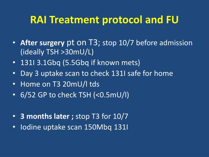 RAI Treatment protocol and FU
