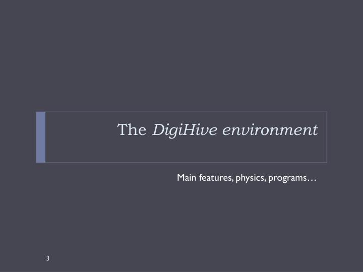 The digihive environment