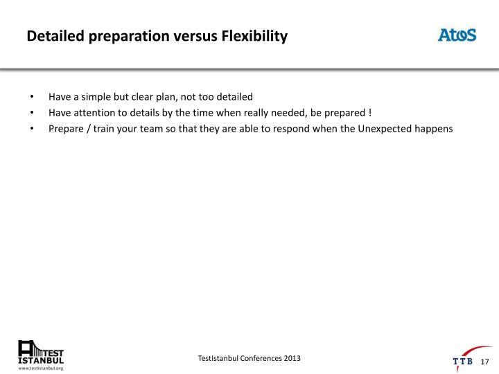 Detailed preparation versus Flexibility