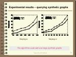 experimental results querying synthetic graphs1
