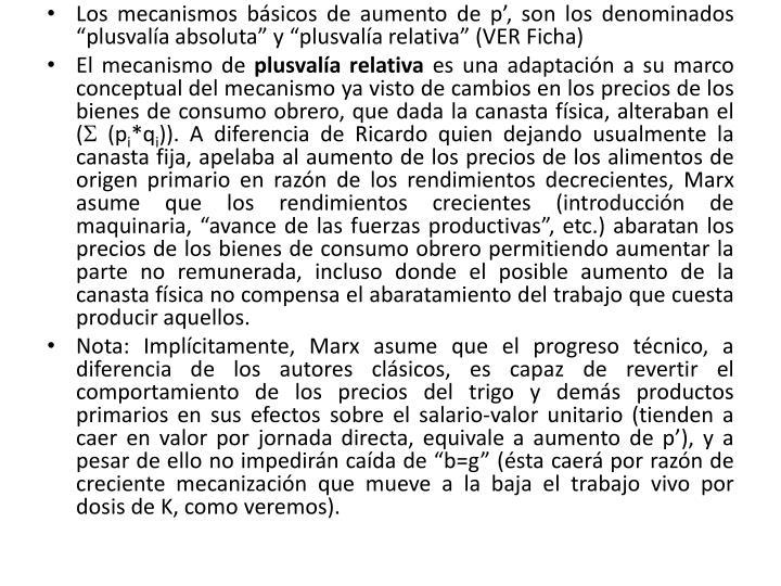 """Los mecanismos básicos de aumento de p', son los denominados """"plusvalía absoluta"""" y """"plusvalía relativa"""" (VER Ficha)"""