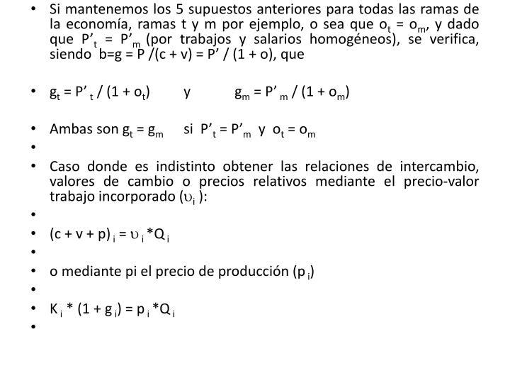 Si mantenemos los 5 supuestos anteriores para todas las ramas de la economía, ramas t y m por ejemplo, o sea que