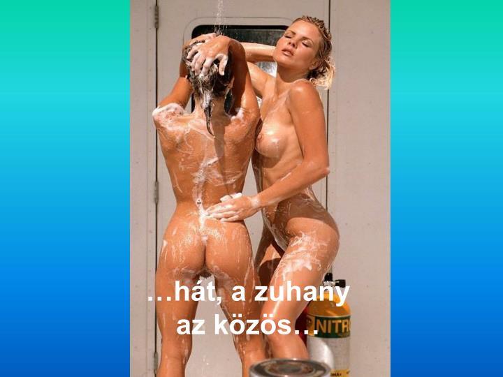 …hát, a zuhany