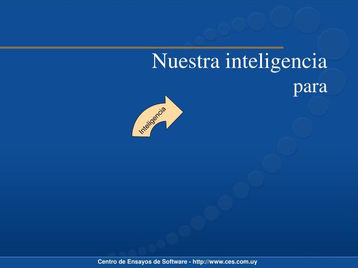 Nuestra inteligencia