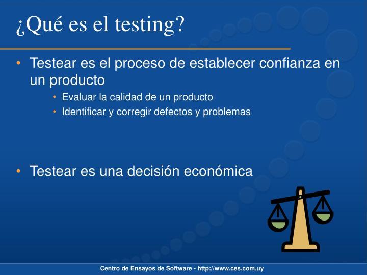 ¿Qué es el testing?