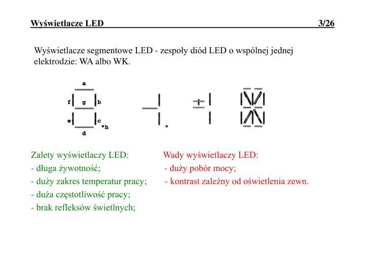 Wyświetlacze segmentowe LED - zespoły diód LED o wspólnej jednej elektrodzie: WA albo WK.