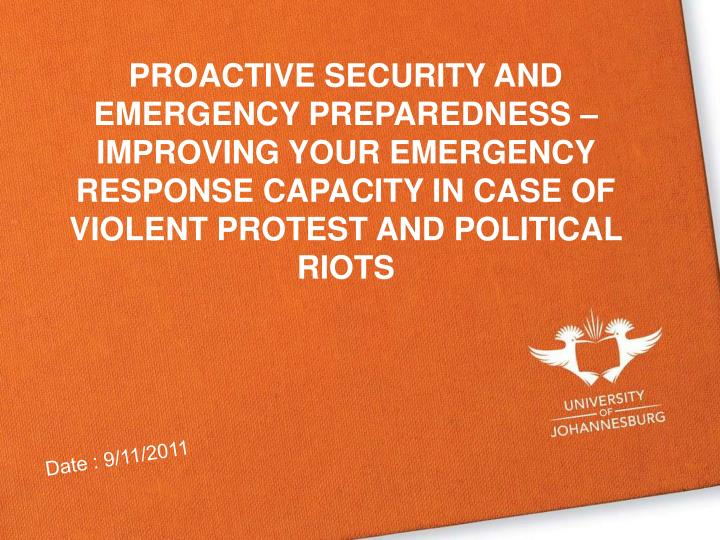 PROACTIVE SECURITY AND EMERGENCY PREPAREDNESS – IMPROVING YOUR EMERGENCY RESPONSE CAPACITY IN CASE OF VIOLENT PROTEST AND POLITICAL RIOTS