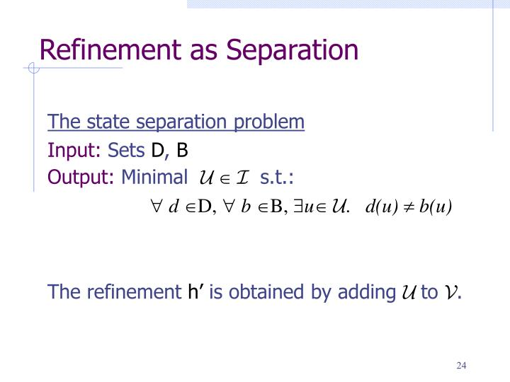 Refinement as Separation