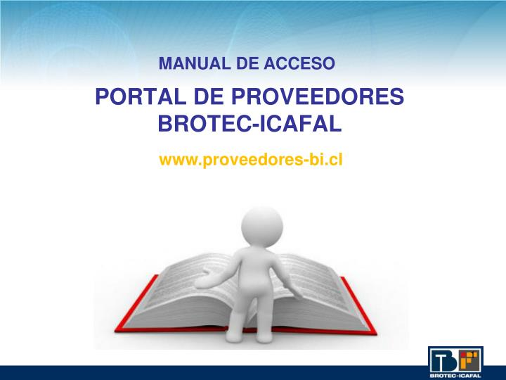 PPT - PORTAL DE PROVEEDORES BROTEC-ICAFAL PowerPoint ... - photo#25