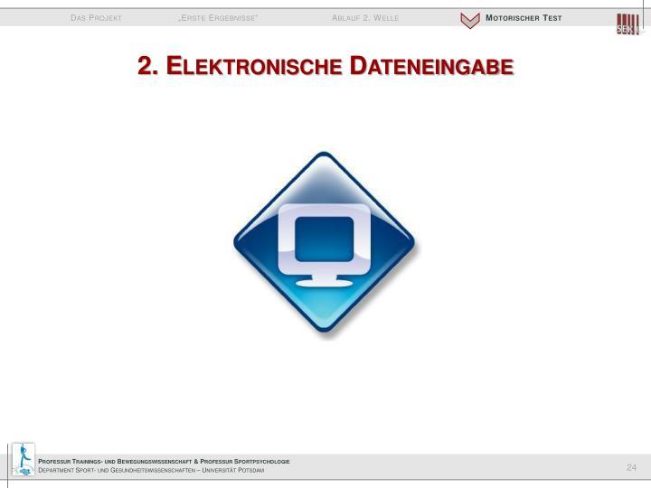 2. Elektronische Dateneingabe