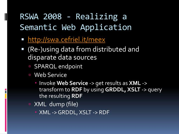 RSWA 2008 - Realizing a Semantic Web Application