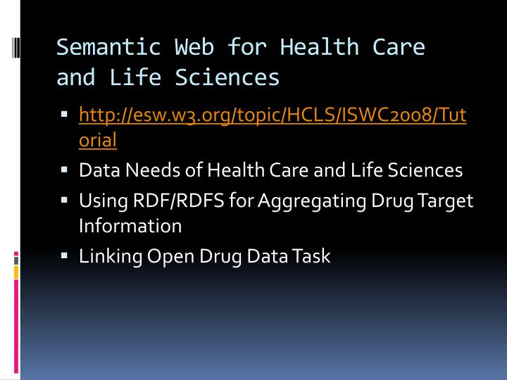Semantic Web for Health Care and Life Sciences