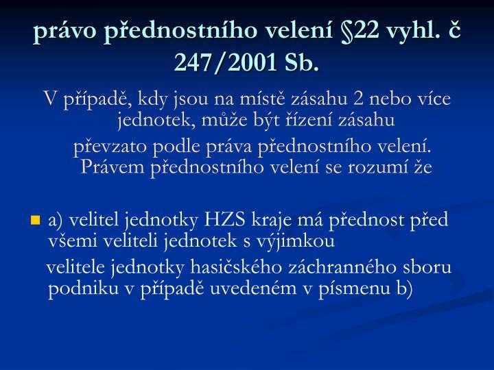 právo přednostního velení §22 vyhl. č 247/2001 Sb.