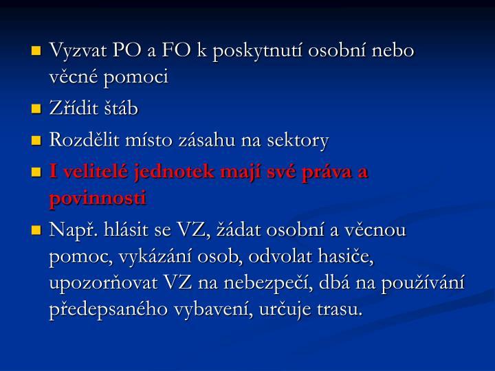 Vyzvat PO a FO k poskytnutí osobní nebo věcné pomoci