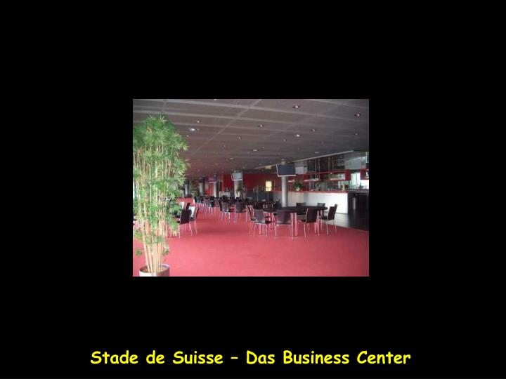 Stade de Suisse – Das Business Center