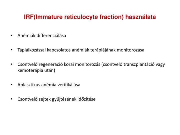 IRF(Immature reticulocyte fraction) használata