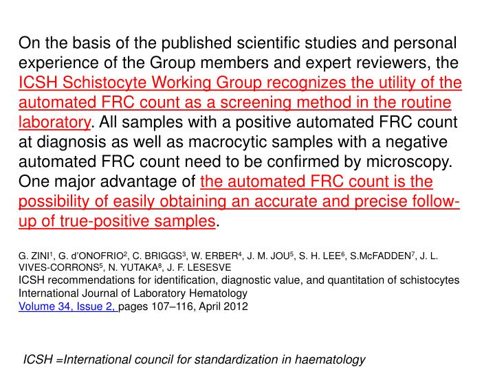 On the basis of the published scientific studies and personal experience of the Group members and expert reviewers, the