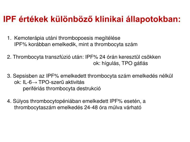 IPF értékek különböző klinikai állapotokban: