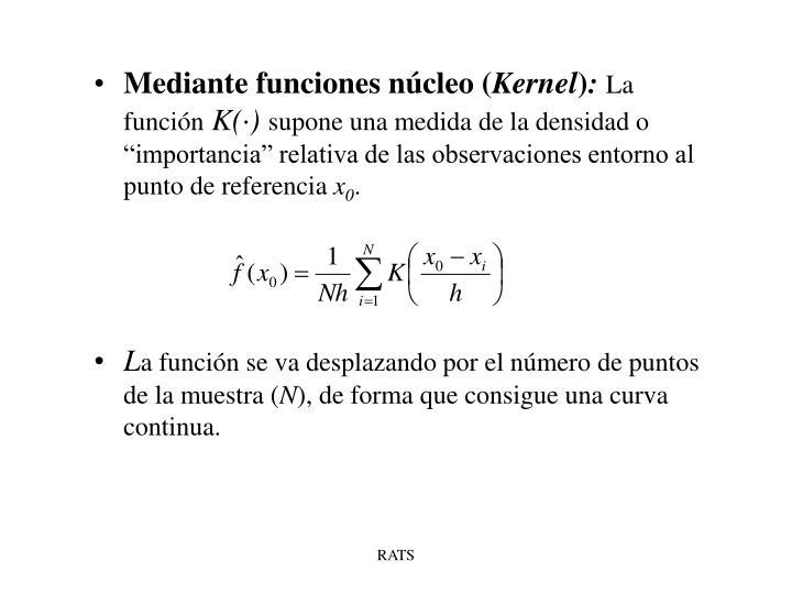 Mediante funciones núcleo (