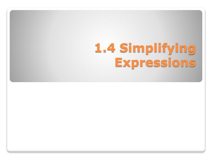 1 4 simplifying expressions