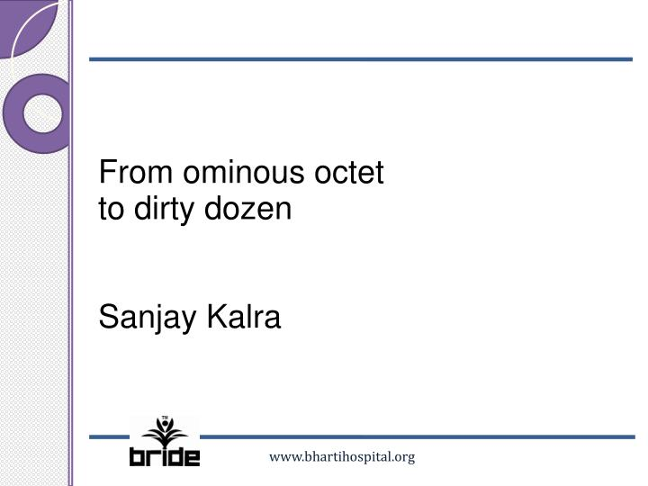 From ominous octet to dirty dozen sanjay kalra