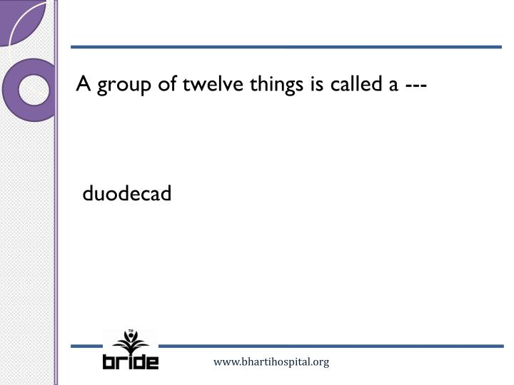 A group of twelve things is called a ---
