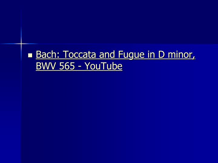 Bach: Toccata and Fugue in D minor, BWV 565 - YouTube