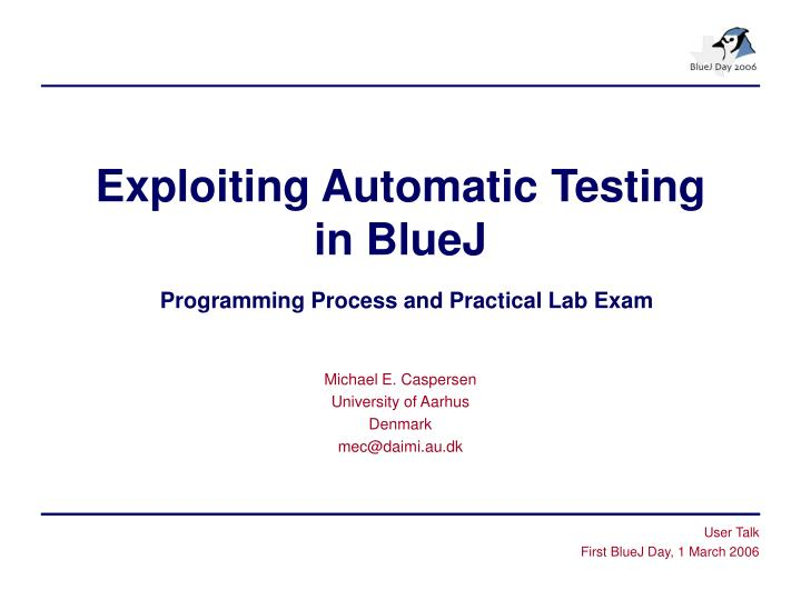 Exploiting Automatic Testing