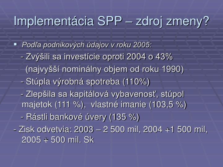 Implementácia SPP – zdroj zmeny?