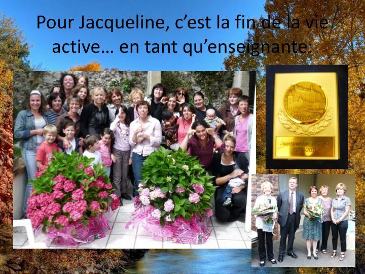 Pour Jacqueline, c'est la fin de la vie active… en tant qu'enseignante: