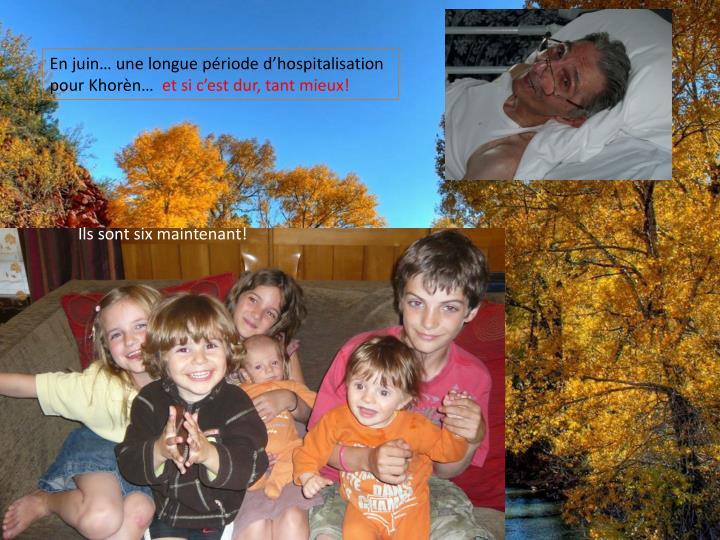 En juin… une longue période d'hospitalisation