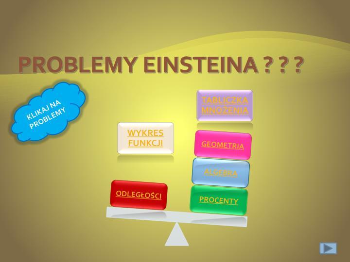 PROBLEMY EINSTEINA ? ? ?