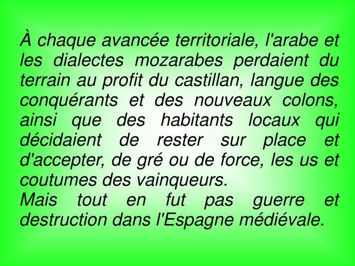 À chaque avancée territoriale, l'arabe et les dialectes mozarabes
