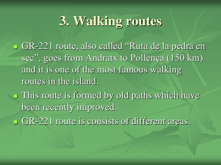 3. Walking routes