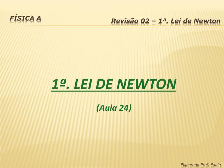 1ª. LEI DE NEWTON