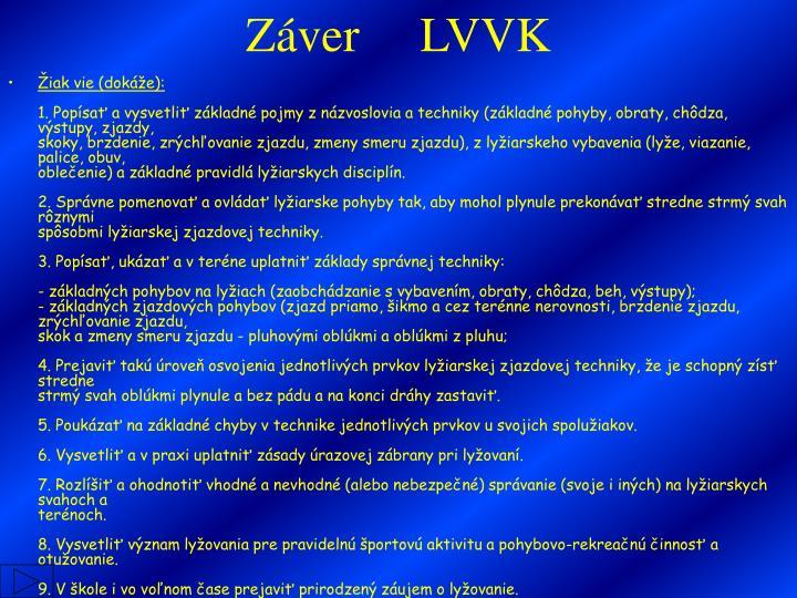 Záver     LVVK