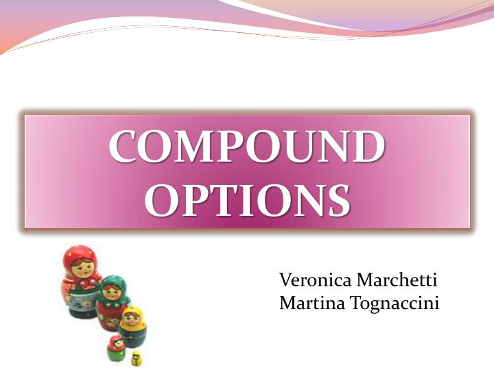 Compound options