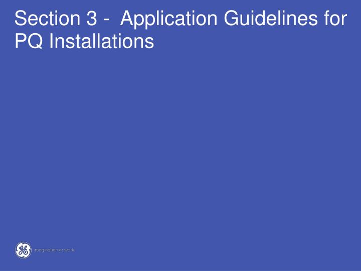 Section 3 -  Application Guidelines for PQ Installations