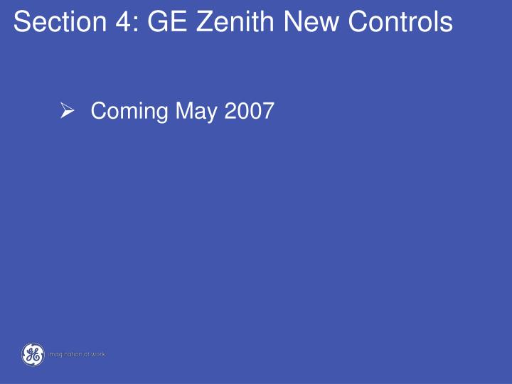 Section 4: GE Zenith New Controls